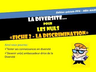 La Diversité… Pour LES nuls «Fiche 2 - La discrimination»