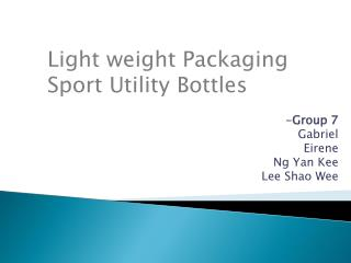 Light weight Packaging Sport Utility Bottles