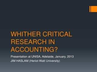 WHITHER CRITICAL RESEARCH IN ACCOUNTING?