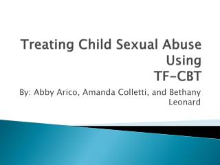 Treating Child Sexual Abuse Using  TF-CBT