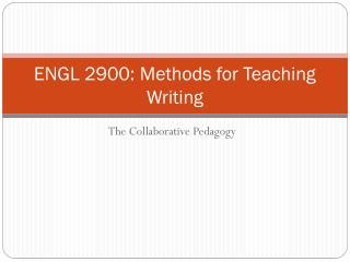 ENGL 2900: Methods for Teaching Writing