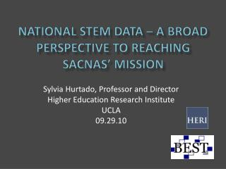 National STEM Data – A Broad Perspective to Reaching SACNAS' Mission