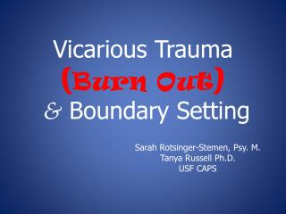 Vicarious  Trauma ( Burn Out ) &  Boundary  Setting