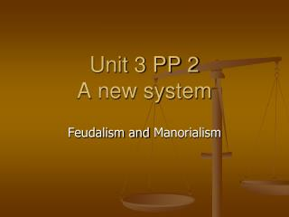Unit 3 PP  2 A new system
