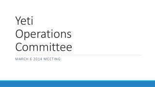 Yeti Operations Committee