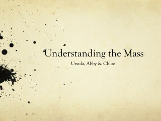 U nderstanding the Mass