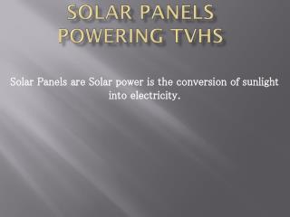Solar Panels Powering TVHS