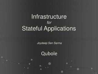Infrastructure for  Stateful Applications