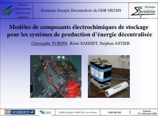Mod les de composants  lectrochimiques de stockage  pour les syst mes de production d  nergie d centralis e