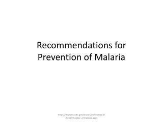 Recommendations for Prevention of Malaria