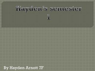 By Hayden Arnott 7F
