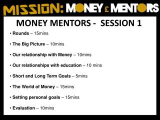 MONEY MENTORS -  SESSION 1