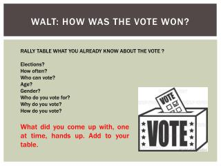 WALT:  How was the vote won?