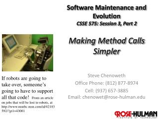 Software Maintenance and Evolution CSSE 575: Session  3,  Part  2 Making Method Calls Simpler