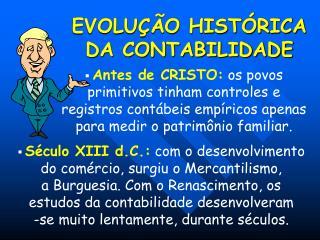 EVOLU  O HIST RICA      DA CONTABILIDADE