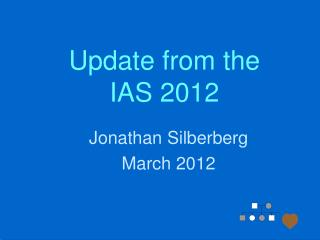 Update from the  IAS 2012