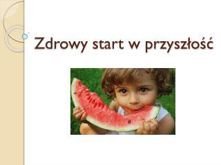 Zdrowy start w przyszłość