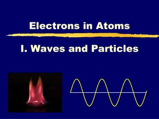 I. Waves and Particles
