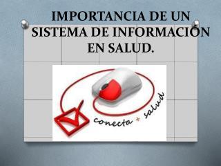 IMPORTANCIA DE UN SISTEMA DE INFORMACIÓN EN SALUD.