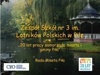 Zespół Szkół nr 3 im. Lotników Polskich w Pile