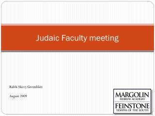 Judaic Faculty meeting