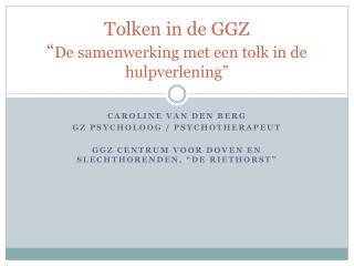 """Tolken in de GGZ """" De samenwerking met een tolk in de hulpverlening"""""""