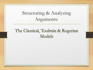 Structuring & Analyzing Arguments: