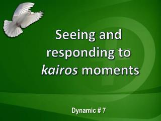 Seeing and responding to kairos  moments