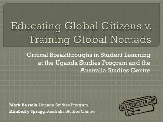 Educating Global Citizens  v . Training Global Nomads