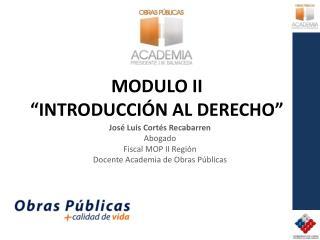 """MODULO II """"INTRODUCCIÓN AL DERECHO"""""""