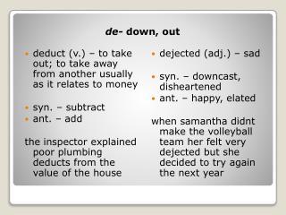 de-  down, out