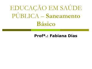 EDUCA  O EM SA DE P BLICA   Saneamento B sico