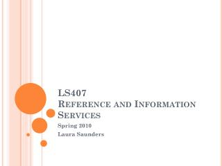 LS407 Reference and Information Services