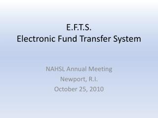 E.F.T.S. Electronic Fund Transfer System