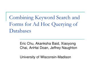 Combining Keyword Search and Forms for Ad Hoc Querying of Databases