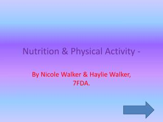 Nutrition & Physical Activity -