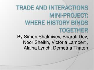 Trade and Interactions  Mini-Project: Where History Binds Together
