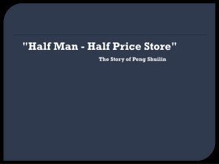 """Half Man - Half Price Store"""