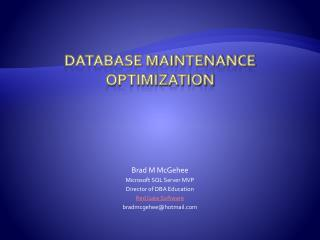 Database Maintenance Optimization