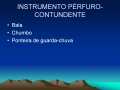 INSTRUMENTO P RFURO-CONTUNDENTE