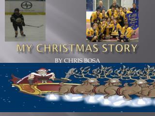 MY CHRISTMAS STORY