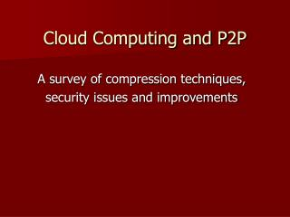 Cloud Computing and P2P