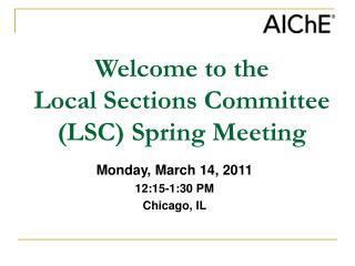 Welcome to the  Local Sections Committee (LSC) Spring Meeting