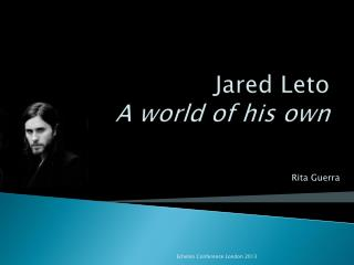 Jared Leto  A world of his own
