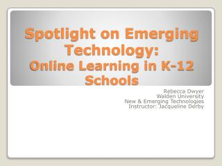 Spotlight on Emerging Technology: Online Learning in K-12 Sc