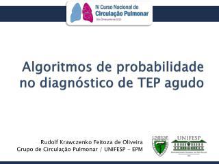 Algoritmos de probabilidade no diagnóstico de TEP agudo