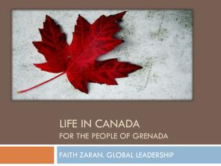 LIFE IN CANADA for the people of Grenada