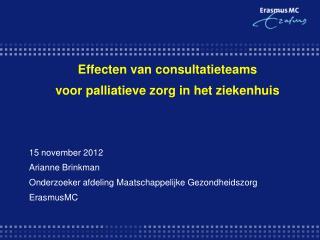 Effecten van consultatieteams  voor palliatieve zorg in het ziekenhuis 15 november 2012