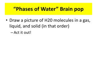 """Phases  of W ater""  Brain  pop"