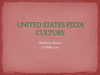 UNITED STATES  PIZZA CULTURE